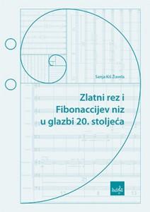 Naslovnica knjige Zlatni rez i Fibonaccijev niz u glazbi 20. stoljeća